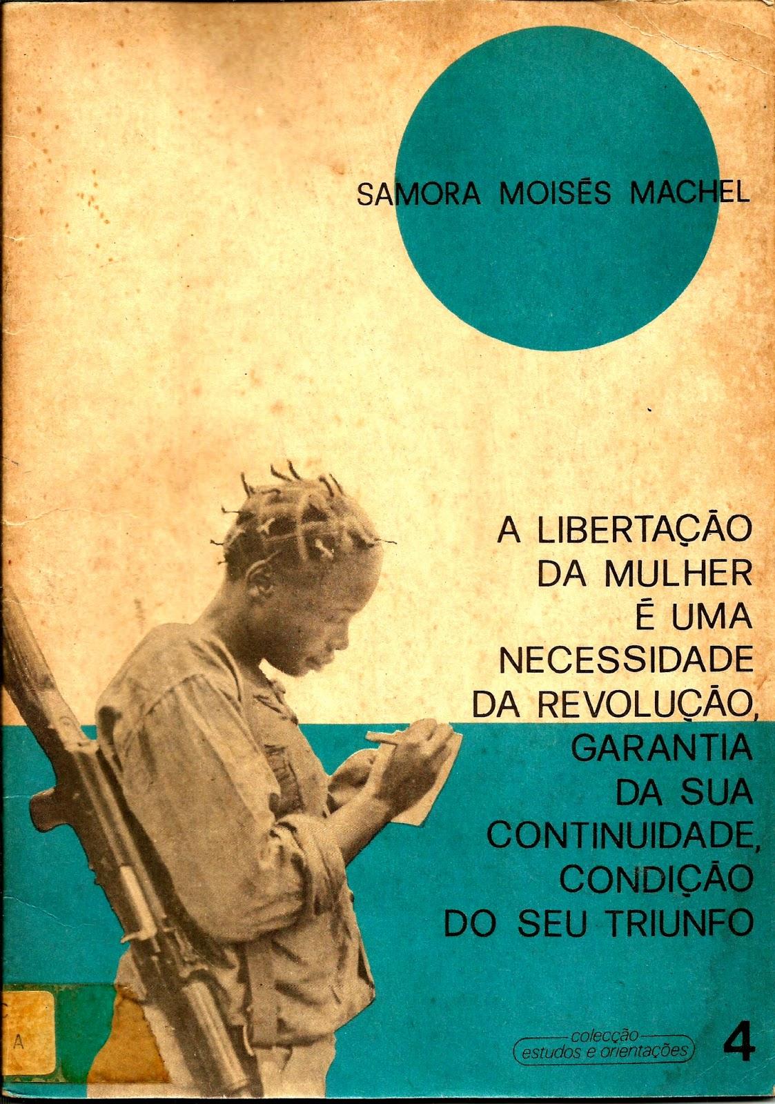 A libertação da mulher é uma necessidade da revolução, garantia da sua continuidade, condição do seu triunfo