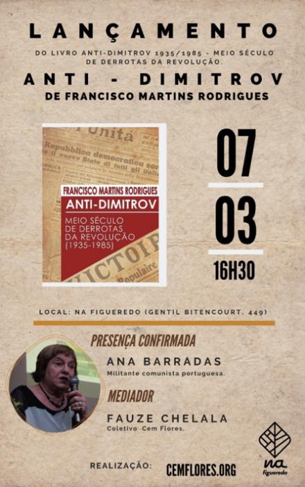 Lançamentos do livro  Anti-Dimitrov 1935/1985 – meio século de derrotas da revolução, de Francisco Martins Rodrigues.